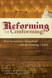 Reforming or Conforming? (Foreword by David F. Wells)