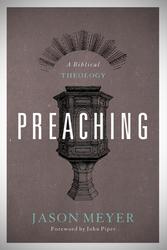 Preaching: A Biblical Theology
