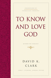 To Know and Love God: Method for Theology