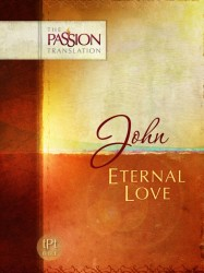 John: Eternal Love - The Passion Translation