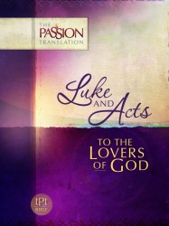 Luke & Acts: To the Lovers of God - The Passion Translation