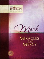 Mark: Miracles and Mercy - The Passion Translation