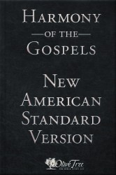 Harmony of the Gospels - NASB