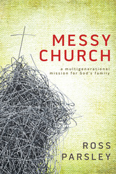 Messy Church: A Multigenerational Mission for God