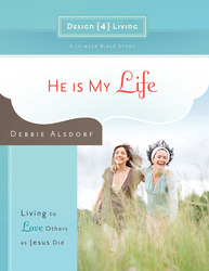 He Is My Life: Living to Love Others as Jesus Did