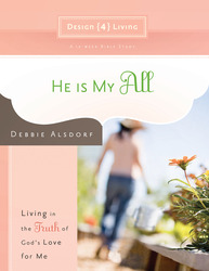 He Is My All: Living in the Truth of God