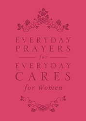 Everyday Prayers for Everyday Cares for Women