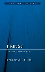 1 Kings: The Wisdom and the Folly - Focus on the Bible Commentary