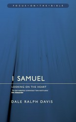1 Samuel: Looking on the Heart - Focus on the Bible Commentary