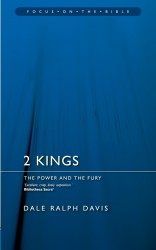 2 Kings: The Power and the Fury - Focus on the Bible Commentary