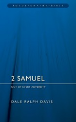 2 Samuel: Out of Every Adversity - Focus on the Bible Commentary