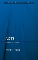 Acts: Witnesses to Him - Focus on the Bible Commentary