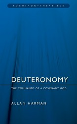 Deuteronomy: The Commands of a Covenant God - Focus on the Bible Commentary