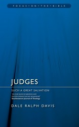 Judges: Such Great Salvation - Focus on the Bible Commentary