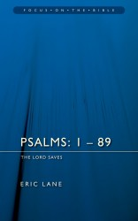 Psalms 1-89: The Lord Saves - Focus on the Bible Commentary