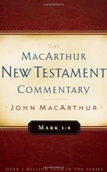 MacArthur New Testament Commentary: Mark 1-8