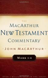 MacArthur New Testament Commentary: Mark 1-8