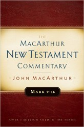MacArthur New Testament Commentary: Mark 9-16