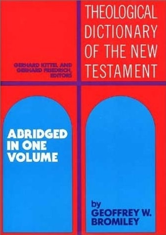 Theological Dictionary of the New Testament (Abridged - Li…