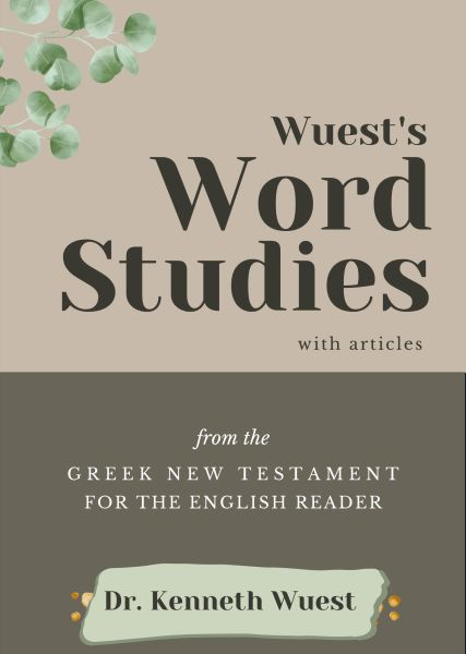 Wuest Word Studies - includes articles