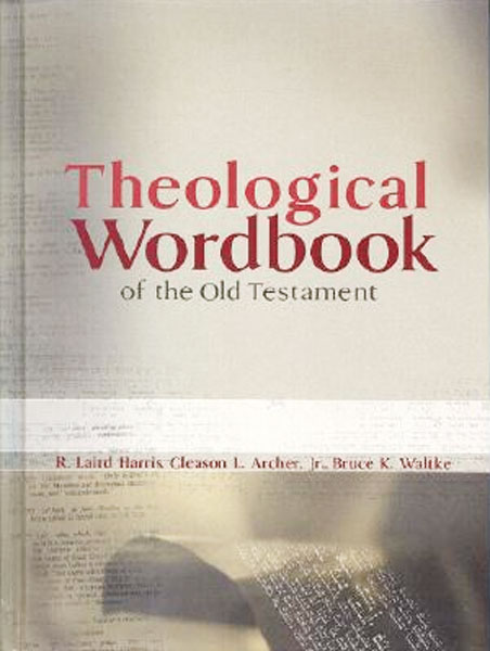 Theological Wordbook of the Old Testament - TWOT