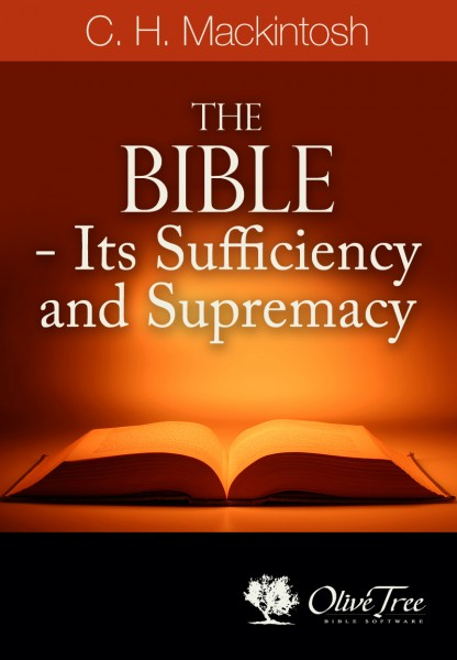 Bible, The - Its Sufficiency and Supremacy