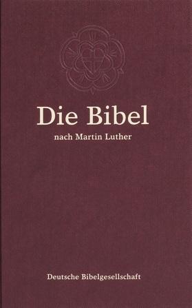 Die Luther-Bibel 1984 (mit der neuen Rechtschreibung 1999)