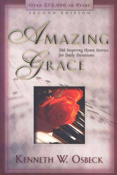 Amazing Grace: 366 Inspiring Hymn Stories for Daily Devotions