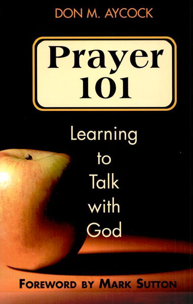 Prayer 101: Learning to Talk with God