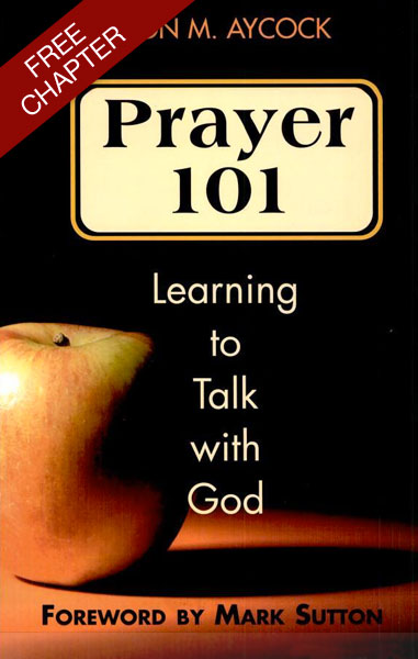 Honesty in Prayer (Free Chapter from Prayer 101)