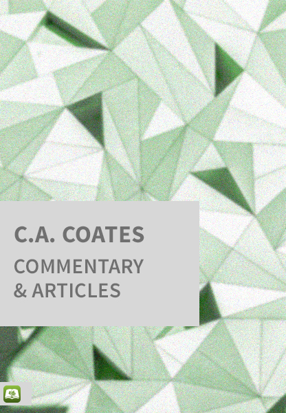 C.A. Coates Commentary and Articles
