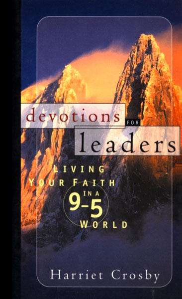 Devotions for Leaders: Living Your Faith in a 9-5 World
