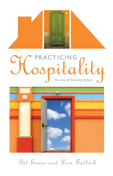 Practicing Hospitality The Joy of Serving Others