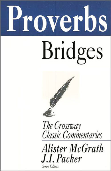 Crossway Classic Commentary - Proverbs