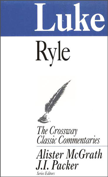 Crossway Classic Commentary - Luke