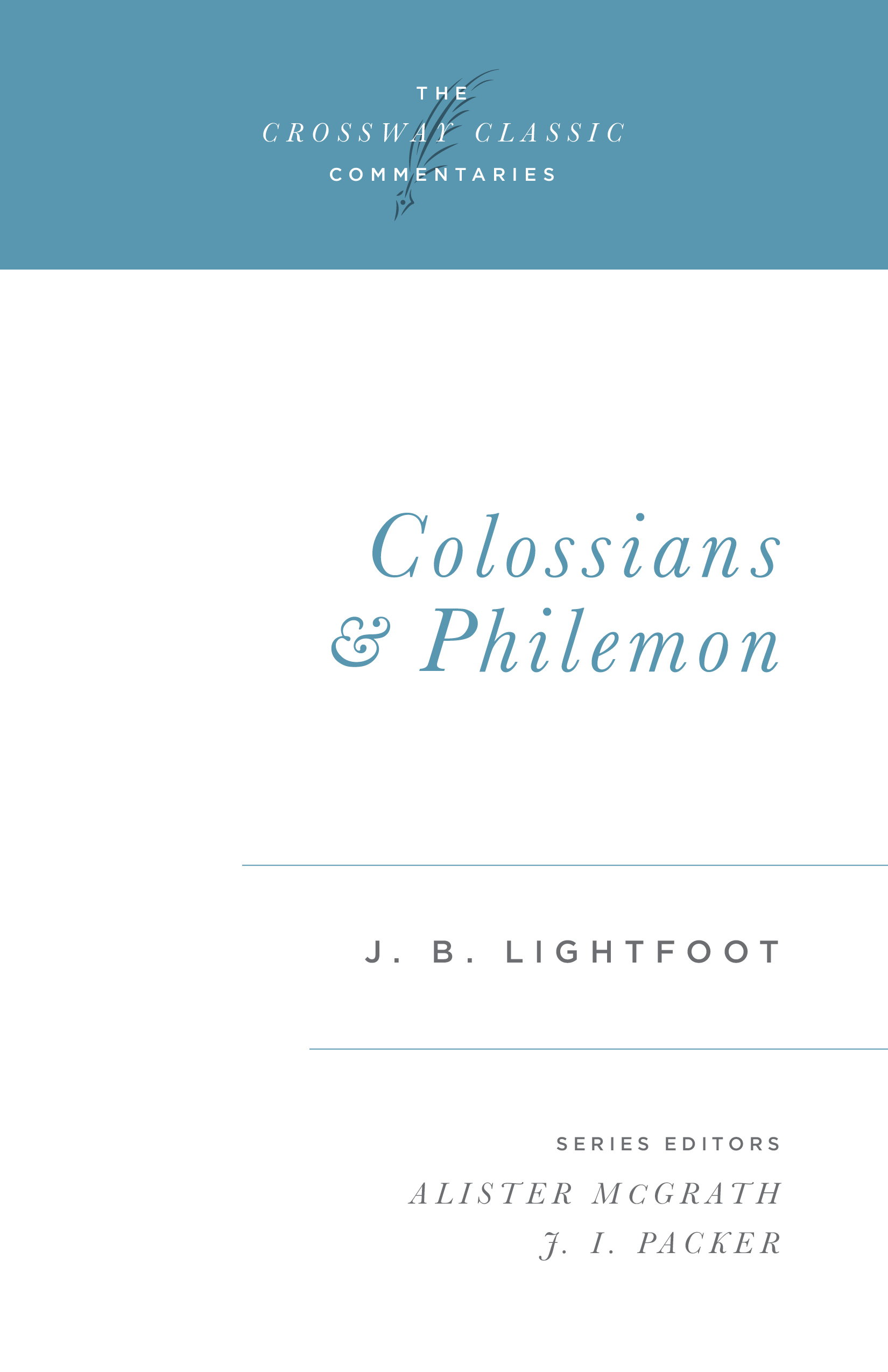 Crossway Classic Commentary - Colossians and Philemon
