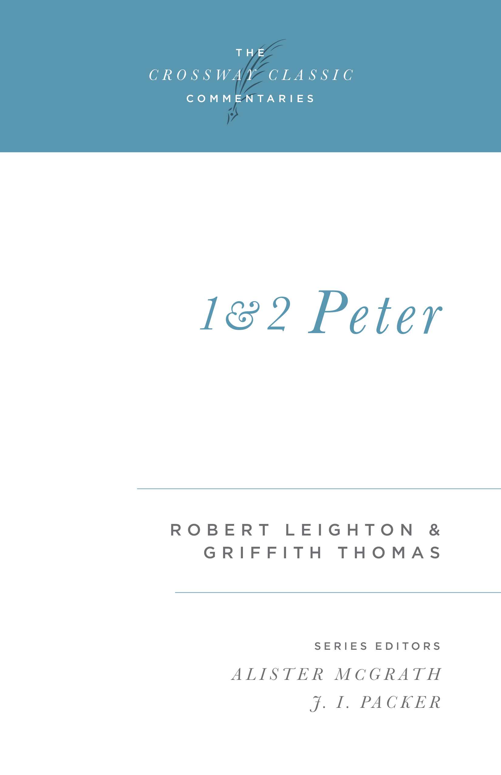 Crossway Classic Commentary - 1 & 2 Peter