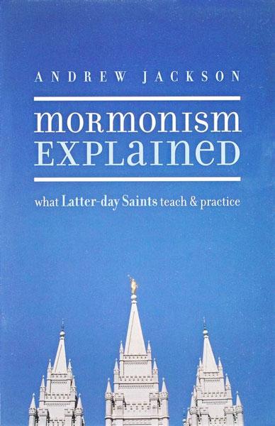 Mormonism Explained