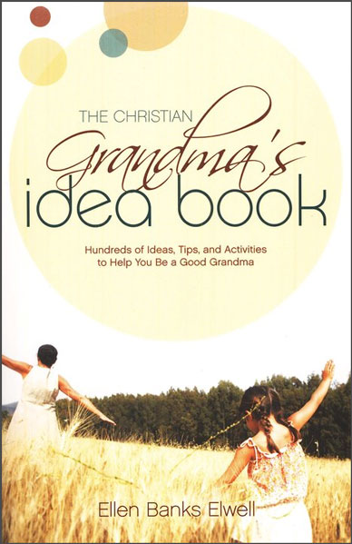 The Christian Grandma's Idea Book