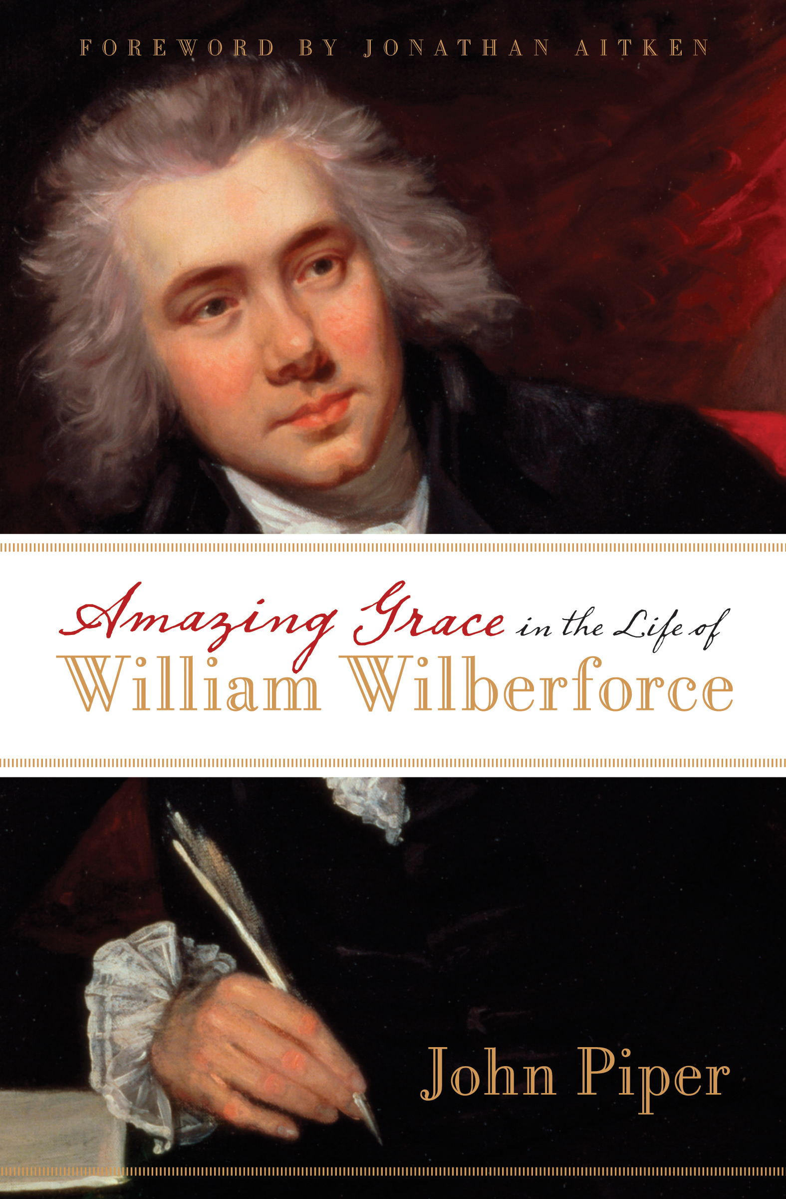 William Wilberforce: Amazing Grace in the Life