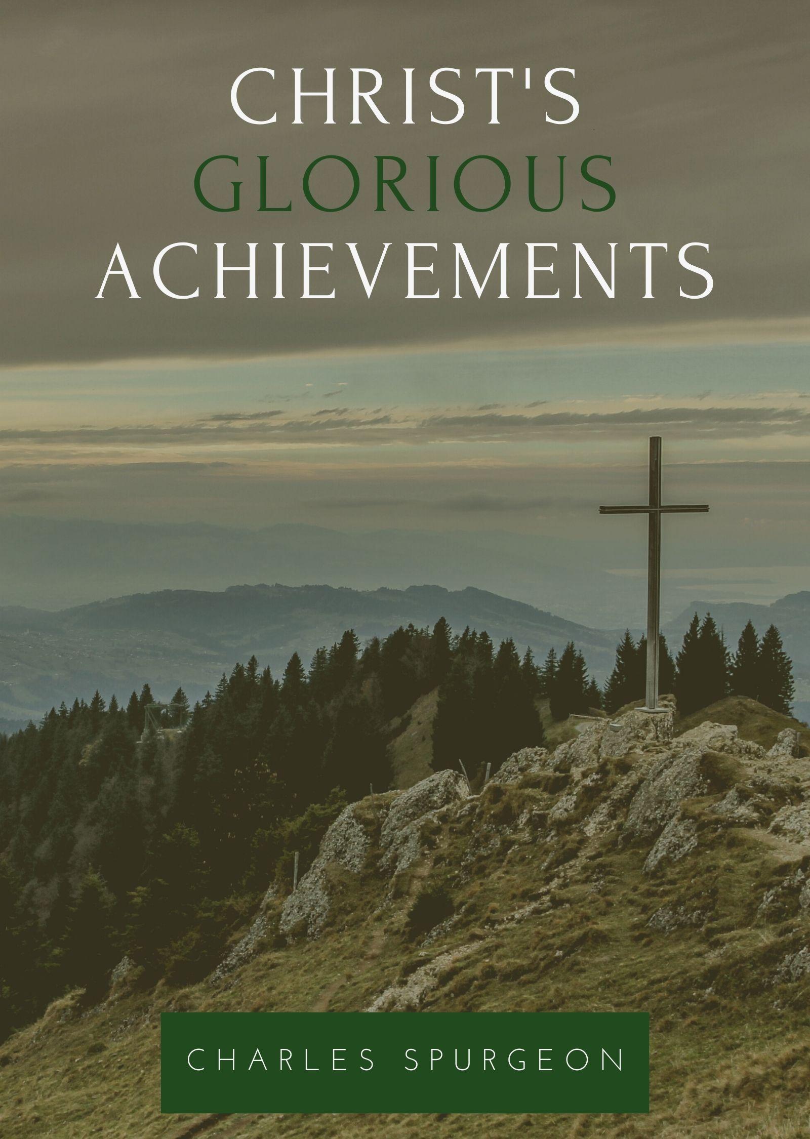 Christ's Glorious Achievements