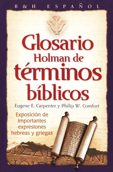 Glosario Holman de términos biblicos (Holman Treasury of Key Bible Words)