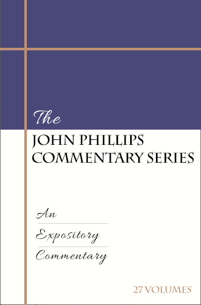 John Phillips Commentary Series (27 volumes)