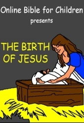 Online Bible for Children: The Birth of Jesus
