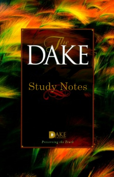 Dake Study Bible Notes