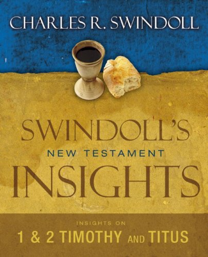 Insights on 1, 2 Timothy and Titus