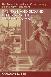 New International Commentary on the New Testament: The First and Second Letters to the Thessalonians