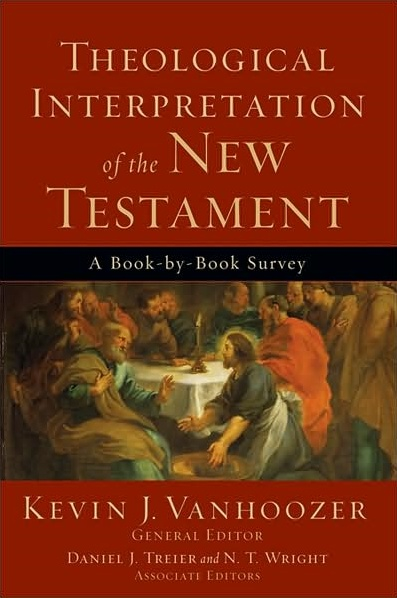 Theological Interpretation of the New Testament: A Book-By Book Survey