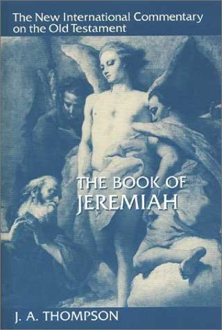 New International Commentary on the Old Testament: The Book of Jeremiah