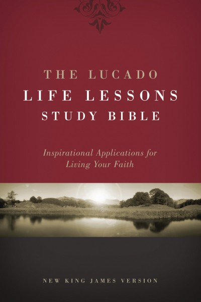 Lucado Life Lessons Study Bible Notes: Inspirational Applications for Living Your Faith
